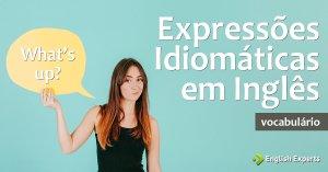 Expressões Idiomáticas em Inglês