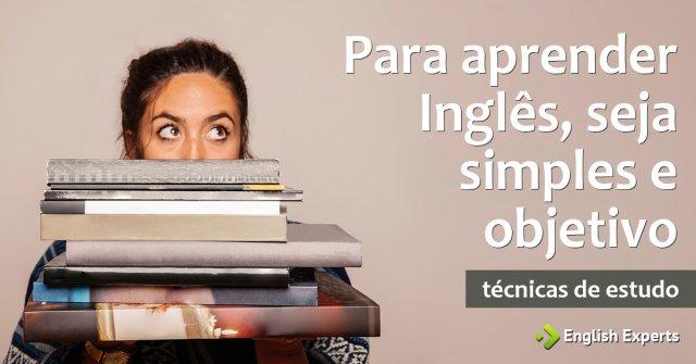 Para aprender Inglês, seja simples e objetivo