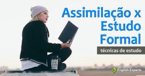 Como aprender Inglês: Assimilação x Estudo Formal