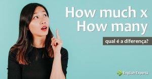 How Much e How Many: Qual é a Diferença em inglês?
