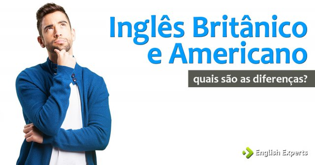 Inglês Britânico e Americano: Quais São as Diferenças?