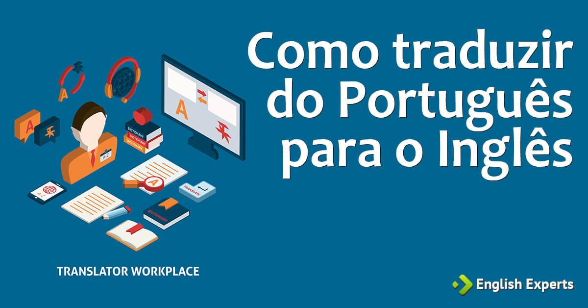 Como Traduzir Do Português Para O Inglês