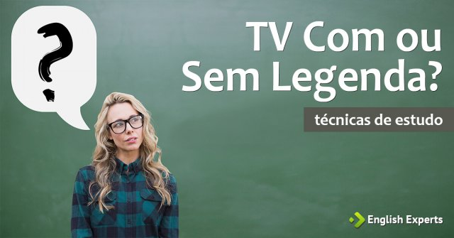 TV Com ou Sem Legenda?