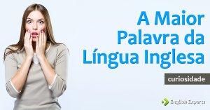 A Maior Palavra da Língua Inglesa