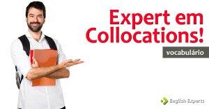 Expert em Collocations!