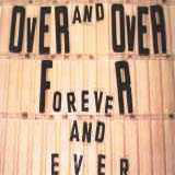 Over and Over Forever and Ever
