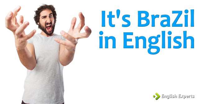 It's BraZil in English