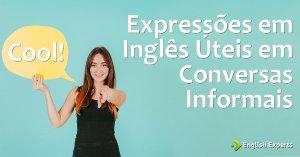 Expressões Úteis em Conversas Informais (2)
