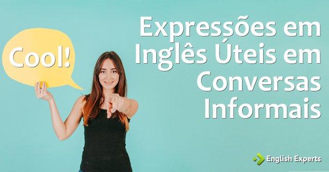 Expressões Úteis em Conversas Informais (3)