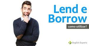 Lend e Borrow: como utilizar