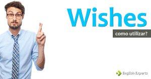 Wishes: Expressando Desejos em inglês