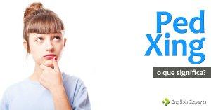PED XING: O que Significa em inglês?