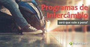 Programas de Intercâmbio: Será que Vale a Pena?