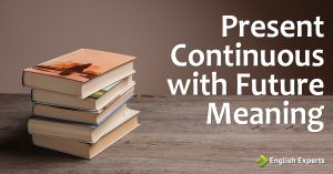 Present Continuous with Future Meaning: Dicas e macetes