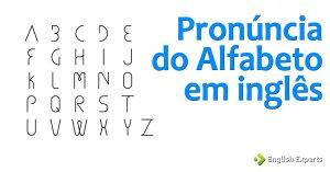 Pronúncia do Alfabeto em inglês