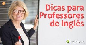 Dicas para Professores de Inglês: Parte II