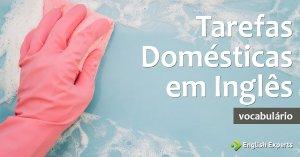 Tarefas Domésticas em Inglês