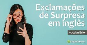 Exclamações de Surpresa em Inglês: Oh my God!