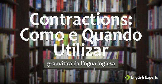 Contractions: Como e Quando Utilizar