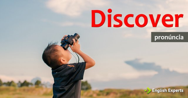 Pronunciation: Discover