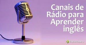 Canais de Rádio para Aprender Inglês