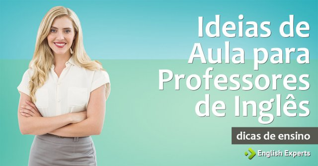 Ideias de Aula para Professores de Inglês