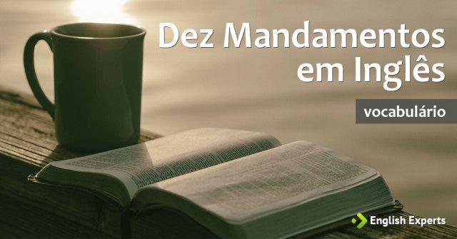 Dez Mandamentos em Inglês com tradução