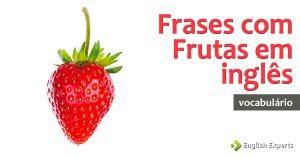 Frases com Frutas em inglês