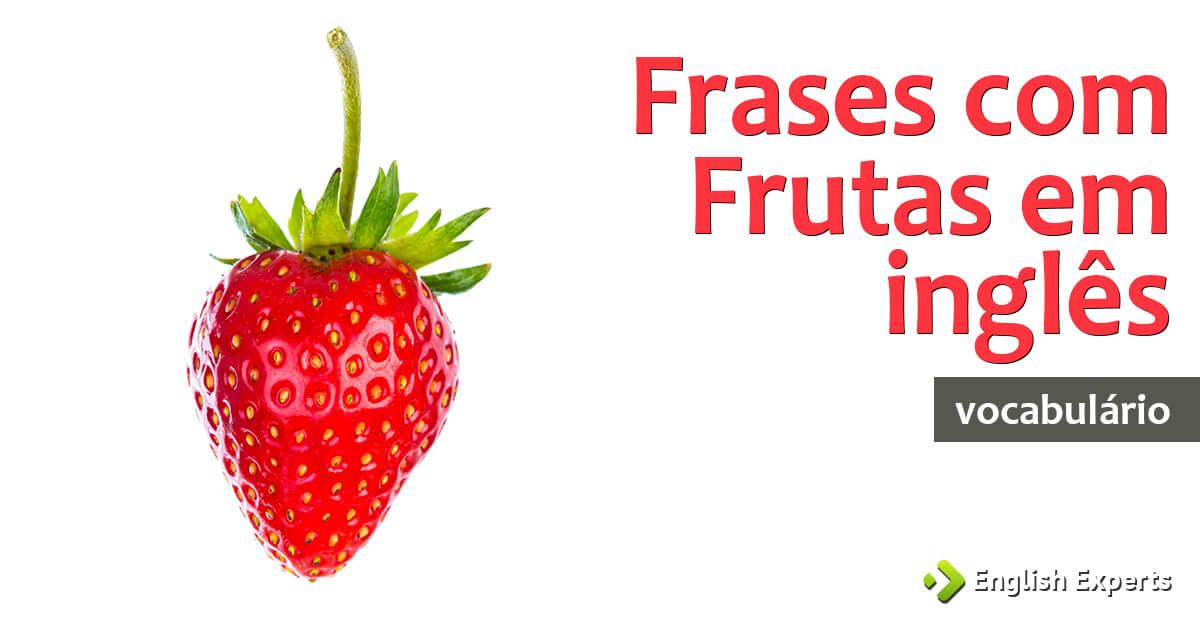 Frases Romanticas Em Inglês Como Falar: Frases Com Frutas Em Inglês