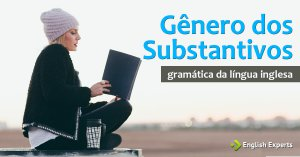 Gênero dos Substantivos em inglês