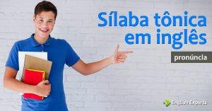 Sílaba Tônica em inglês