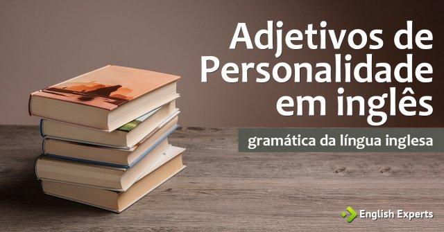 Adjetivos de Personalidade em inglês
