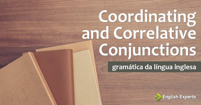 Coordinating and Correlative Conjunctions