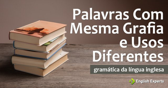 Palavras Com Mesma Grafia e Usos Diferentes