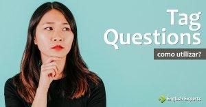 Question Tags: Como Utilizar em inglês?