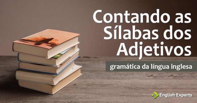 Contando as Sílabas dos Adjetivos em Inglês