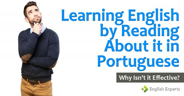 Learning English by Reading About it in Portuguese: Why Isn't it Effective?