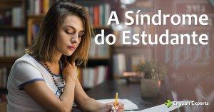 A Síndrome do Estudante