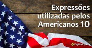 Expressões utilizadas pelos Americanos X