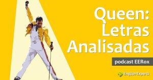 Letras da banda Queen analisadas: Podcast EERox