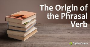 The Origin of the Phrasal Verb
