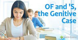 OF and 'S, the Genitive Case