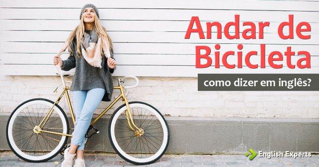 """Como dizer """"Andar de bicicleta"""" em inglês + Documentário"""
