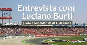 Entrevista com Luciano Burti, piloto e comentarista de F1 da Globo
