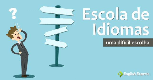 Escola de Idiomas: uma difícil escolha!