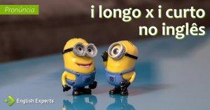Pronúncia do i longo x i curto no inglês