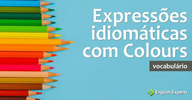 Expressões idiomáticas com Colours