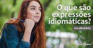 Expressões Idiomáticas: O que são?