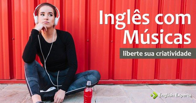 Inglês com Músicas: Liberte sua Criatividade