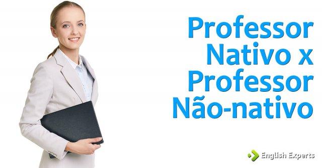 Professor Nativo x Professor Não-nativo